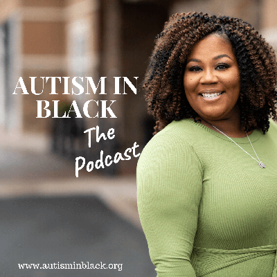 The Autism in Black Podcast