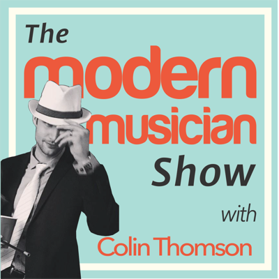 The Modern Musician Show with Colin Thomson