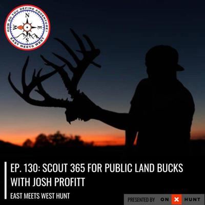 Cover art for Ep. 130: Scout 365 for Public Land Bucks with Josh Profitt