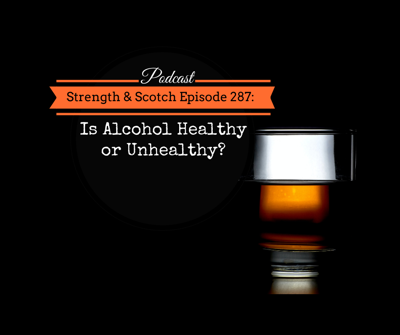 Cover art for SS 287 - Is Alcohol Healthy or Unhealthy?