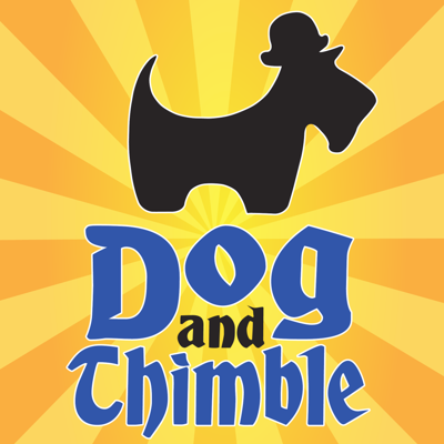 Dog and Thimble Podcast