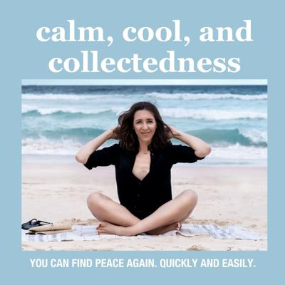Calm, Cool, and Collectedness