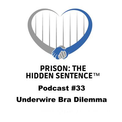 Cover art for 33 The Underwire bra Dilemma