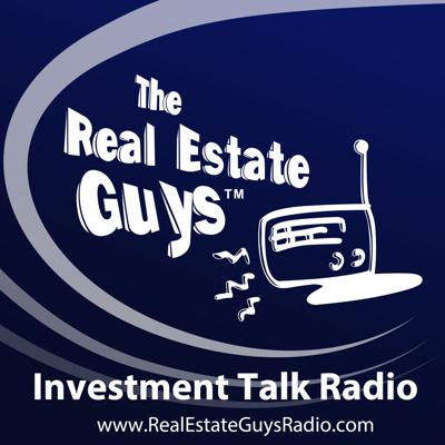 The Real Estate Guys Radio Show - Real Estate Investing Education for Effective Action