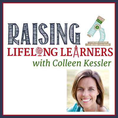 The Raising Lifelong Learners podcast helps parents -- especially homeschooling parents -- encourage their differently-wired kids to learn, explore passions, cultivate creativity, and become fascinated by the world around them. Join host Colleen Kessler -- educational consultant, gifted specialist, author, and speaker -- for interviews, audioblogs, tips, and encouragement to help your differently-wired kiddos become lifelong learners -- children who know that they can find the answers to anything they want to know if they can just view their world with play, passion, and fascination.