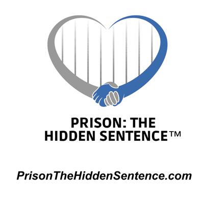 Welcome.  The purpose of this podcast and it's blog is to help educate and empower those who have or had a loved one in prison.  Raising awareness one story at a time.  Did you know that the chances are very high that someone you know has had a loved one incarcerated?  Or maybe you are part of the 10% of the US population who has had a loved one in the prison system?   This Podcast is for you  Indirectly we are all affected, and if you have a loved one in prison you are probably doing the time even though you committed no crime.  The sentence does not end once your loved one is released either.  Depending on the type of release he or she may still need to deal with probation or parole which carries its own set of regulations.    So the prison issue continues for an indeterminable about of time.   Prison: The Hidden Sentence is about those friends and family members on the outside