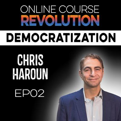 Cover art for The Democratization of Education and the New Wall Street with Chris Haroun OCR EP2
