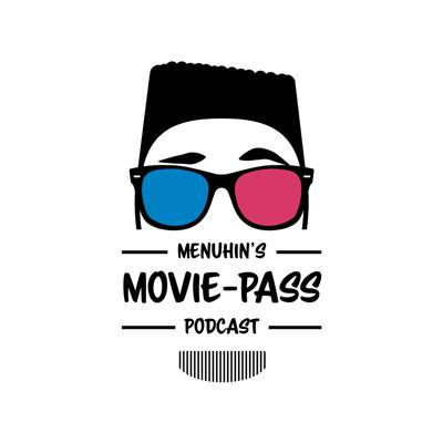 Menuhin's Movie-Pass Podcast