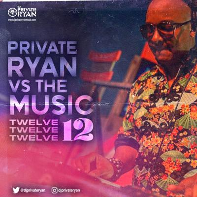 Cover art for Private Ryan Presents Private Ryan VS The Music Volume 12 (Many Moods of Quarantine Bday Edition) RAW
