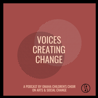 Voices Creating Change presents stories of social change initiatives through the arts.  Our conversations open possibilities beyond the limitations that underrepresented populations face daily, specifically in the arts. Voices Creating Change is a production of Omaha Children's Choir.
