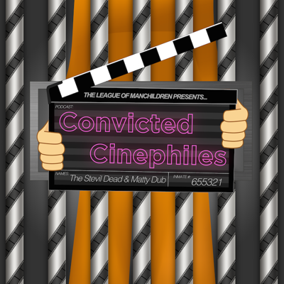 Convicted Cinephiles