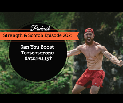 Cover art for Can You Boost Testosterone Naturally? (Best of Strength and Scotch)