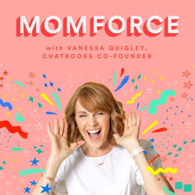 Welcome to the Mom Force Podcast! Vanessa Quigley, mother of 7, entrepreneur and co-founder of Chatbooks, hosts this refreshing take on all things mom. Along with her 4 sisters, they'll get into the nitty-gritty of real life parenting together, bringing you some tried and true tips and tricks to help make mom-life a little easier. And check out the #momforce by Chatbooks Facebook group where thousands of moms are sharing real mom advice.