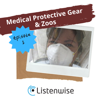 Cover art for Episode 1: Medical Protective Gear and Zoos