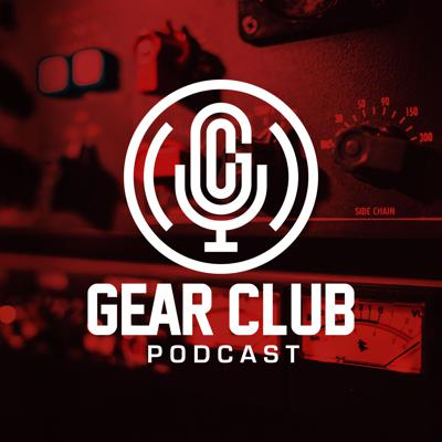 Gear Club Podcast