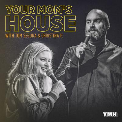 548 - Your Mom's House with Christina P and Tom Segura
