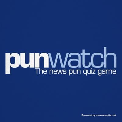Do you like puns? Do you particularity enjoy punny headlines in newspapers? Would you like to hear masses of them recited in quick succession? If so, you'll probably enjoy Punwatch.   Punwatch is a game show in which 3 or 4 funny people try to guess the correct pun-ish headline attached to various news stories from the week. Some of the puns are brilliant, some of them awful, and some are such tenuous stretches they'd make Lilia Stepanova wince (look her up).   Either way, there's lots of 'em. Even if you don't like puns, give Punwatch a go: You'd be surprised how much better puns about an accidentally eaten French camel get when you hear 40 in a row.