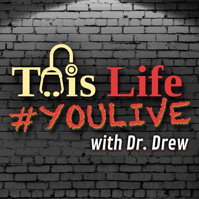 This Life #YOULIVE With Dr Drew