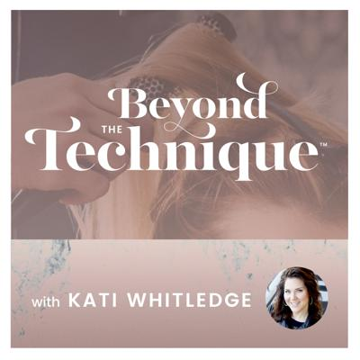 Welcome to the Beyond The Technique podcast with Kati Whitledge. We are here to provide salon owners and their teams with the most innovate business and marketing strategies. We believe it's what you do beyond the technical aspects of being behind the chair that will bring substantial success.  Ultimately, Kati's mission is to bring the most forward-thinking industry professionals to the mic to share their insights in order to consistently grow and develop. We rise by lifting others!