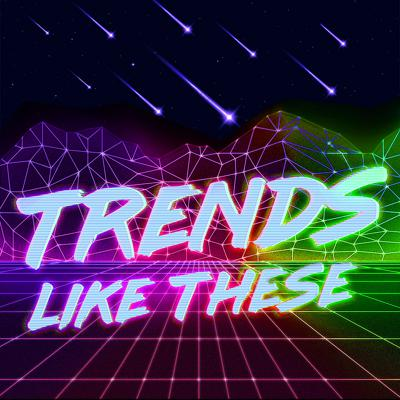 Trends Like These is a weekly round-up of what's trending on Facebook, Twitter and all over the Internet. Brought to you every Friday by Travis McElroy, Brent Black, and Courtney Enlow. Follow us on Twitter @TrendsLikeThese! Join us, won't you?