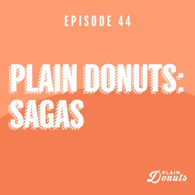 Cover art for 044 - Plain Donuts: Sagas