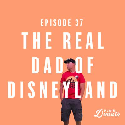 Cover art for 037 - The Real Dad of Disneyland