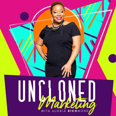 UnCloned Marketing with Audria Richmond