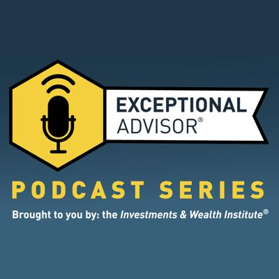 The Exceptional Advisor Podcast