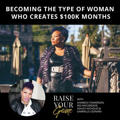 Cover art for EP21: Becoming the Type of Woman Who Creates $100k Months