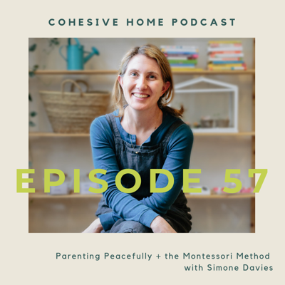 Cover art for 57: Parenting Peacefully + the Montessori Method with Simone Davies