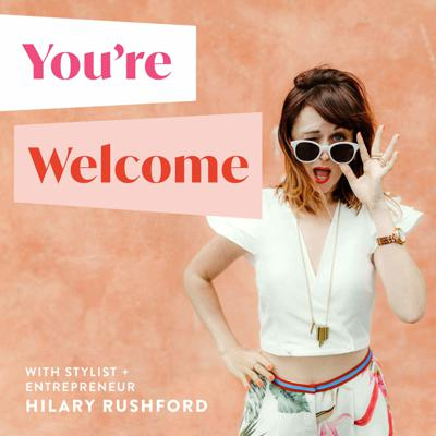 You're Welcome with Hilary Rushford