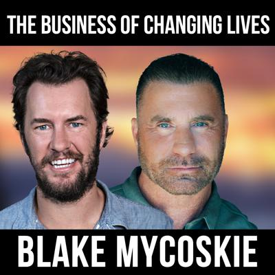 Cover art for The Business of Changing Lives - w/ Blake Mycoskie