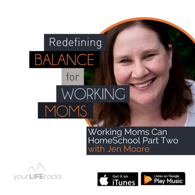 Cover art for Working Moms Can Homeschool Part Two with Jen Moore