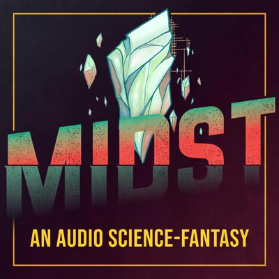 When you're starting a new life for yourself on an otherworldly frontier, the last thing you need is for the moon to fall out of the sky, reality to eat itself alive, and heavily-armed interplanetary bureaucrats to decide to murder you. Unfortunately, it's just one of those days.  Midst is an ongoing dramatic audio series performed for the enjoyment of your mind's eyes and your head's ears. New territory awaits. Welcome to the Fold.  For the intended audio experience, please listen with headphones.
