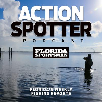 Florida Sportsman Action Spotter Podcast
