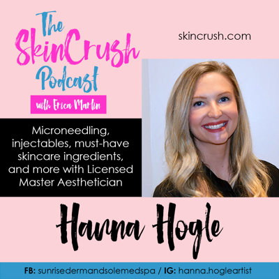 Cover art for E4: Microneedling, Injectables, Skincare Ingredients, and more with Licensed Master Aesthetician, Hanna Hogle