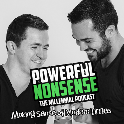 Powerful Nonsense - The Millennial Podcast For Entrepreneurs, Artists & Creatives