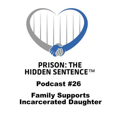 Cover art for 26 - FAMILY SUPPORTS INCARCERATED DAUGHTER
