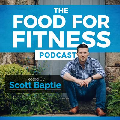 Scott Baptie from Food For Fitness shares his nutrition, fitness, lifestyle, cooking and healthy living strategies with you. If you're looking for a simple and healthy way to get the body you've always desired that cuts out the guesswork then this show is for you. Scott has worked with hundreds of clients, from people like you to multinational companies and professional football clubs. He also contributes to wide range of fitness publications both as a writer and fitness model. Whether your goal is to improve body composition, lose fat, build muscle, develop sports performance or simply to learn how to eat healthier, you'll love this Podcast!  Scott and his guests deliver simple, effective, evidence-based advice that promotes 'inclusion' rather than unnecessary 'exclusion' or any extreme dietary practices. The result? A leaner, stronger, fitter you!