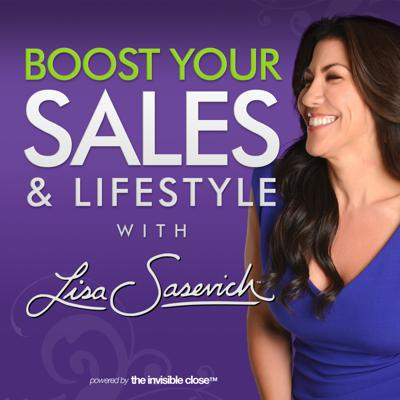 Boost Your Sales & Lifestyle With Lisa Sasevich