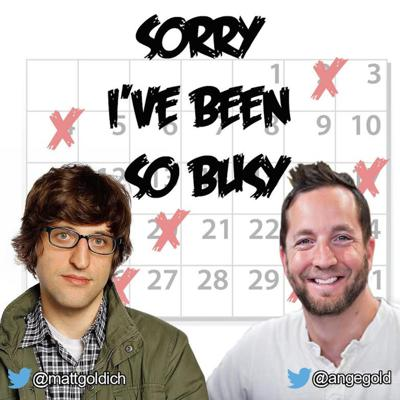 Sorry I've Been So Busy