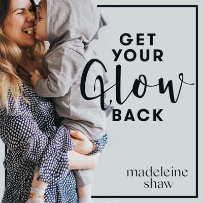 Get Your Glow Back (GYGB) podcast is a wellness podcast for mums. Each week, I, Madeleine Shaw (author, nutritional therapist and chef) will chat openly and honestly with a new guest. We'll be covering the difficult task of navigating motherhood - from sleeping, to encouraging your kids to eat well to strengthening your pelvic floor, and of course loving and looking after your amazing self! #GYGB is an all-inclusive, supportive podcast where we will share actionable steps and tools to help you get your glow back - not to be missed!