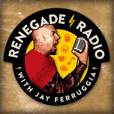 Renegade Radio with Jay Ferruggia: Fitness | Nutrition | Lifestyle | Strength Training | Self Help | Motivation