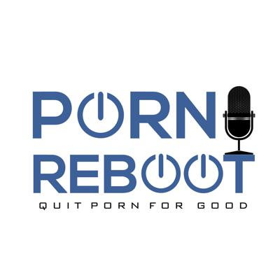 Cover art for The Porn Reboot Podcast Episode 186: Why You Can't Commit To Quitting Porn