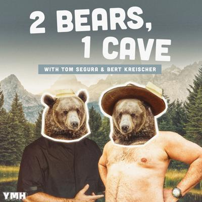 Cover art for Ep. 23 | 2 Bears 1 Cave w/ Tom Segura & Bert Kreischer
