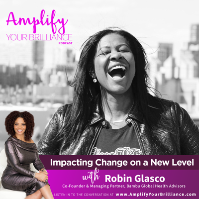 Cover art for S3E15: Impacting Change on a New Level with Robin Glasco
