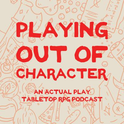Playing Out of Character
