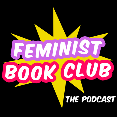 Feminist Book Club: The Podcast
