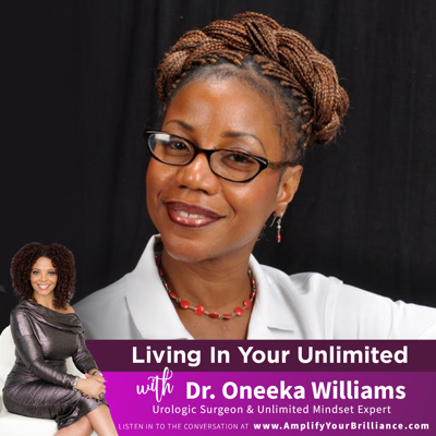 Cover art for S3E10: Living In Your Unlimited with Dr. Oneeka Williams
