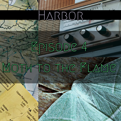 Cover art for Episode 4 : Moth to the Flame - Harbor Season 1